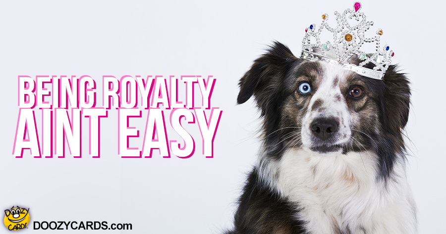 Being Royalty